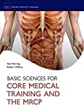 Basic Sciences for Core Medical Training and the MRCP (Oxford Specialty Training: Basic Science)
