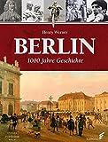 Berlin - 1000 Jahre Geschichte
