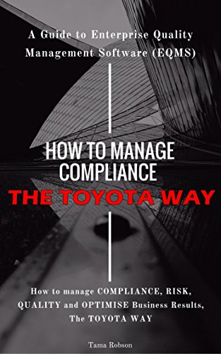 how-to-manage-compliance-the-toyota-way-a-guide-to-enterprise-quality-management-software-english-ed