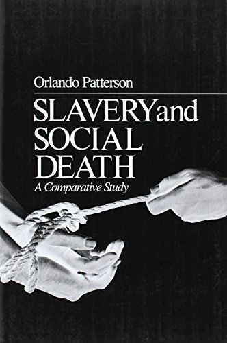 Slavery and Social Death: A Comparative Study by Patterson, Orlando (1985) Paperback