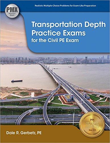 Transportation Depth Practice Exams for the Civil PE Exam