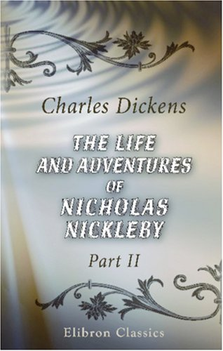 The Life and Adventures of Nicholas Nickleby: Part 2