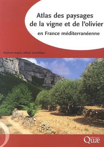 Atlas des paysages de la vigne et de l'olivier en France méditerranéenne