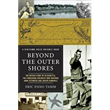 Beyond the Outer Shores: The Untold Odyssey of Ed Ricketts, the Pioneering Ecologist Who Inspired John Steinbeck and Joseph Campbell???? [BEYOND THE OUTER SHORES] [Paperback] by Eric Enno'(Author) Tamm (2005-08-02)
