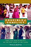 Crucible of Conflict: Tamil and Muslim Society on the East Coast of Sri Lanka by Dennis B. McGilvray (2008-05-07)