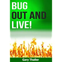 Bug Out and Live! Leave your house in 5 seconds with a survival kit to live 3 days without help! (English Edition)