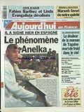 AUJOURD'HUI EN FRANCE [No 17081] du 06/08/1999 - COTE D'AZUR - FABIEN BARTHEZ ET LINDA EVANGELISTA DEVALISES - LES SPORTS - FOOT LE PHENOMENE ANELKA - VOL CONAKRY- BRUXELLES / LA DOULEUR DE LA MAMAN DE YAGUINE MORT DE FROID DANS LE CIEL - BOURGOGNE - MENACES SUR LES FORETS DU MORVAN - LA GRANDE FORME DU REGGAE A LA FRANCAISE