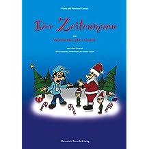 """""""Der Zeitenmann - oder: Weihnachten gibt´s hitzefrei"""": Ein Mini-Musical für Grundschule, Förderschule und Inklusion. Einzelausgabe: Buch mit CD"""