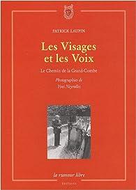 Les Visages et les Voix : Le Chemin de la Grand-Combe par Laupin