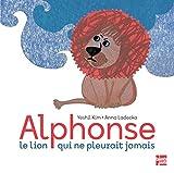 Alphonse, le lion qui ne pleurait jamais