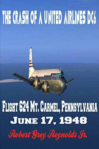the-crash-of-a-united-airlines-dc6-flight-624-mt-carmel-pennsylvania-june-17-1948-english-edition