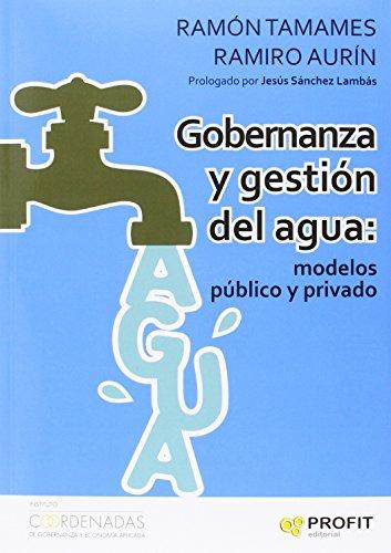Gobernanza Y Gestión Del Agua. Modelos Público Y Privado