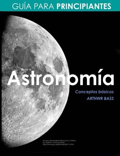 Astronomía. Guía para principiantes por Arthwr Bass