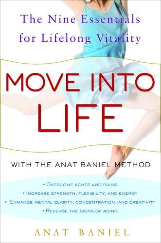 Move into Life: The Nine Essentials for Lifelong Vitality (English Edition)