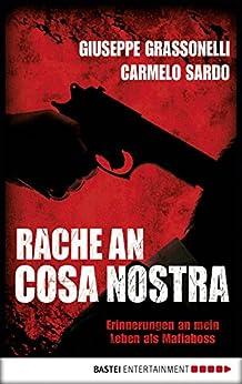 Rache an Cosa Nostra: Erinnerungen an mein Leben als Mafiaboss