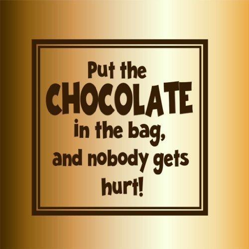 Wandaufkleber Put The Chocolate In The Bag & No One gets Hurt (englischsprachig), Vinyl, 45,7 x 45,7 cm, 22 Farben erhältlich