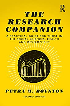 The Research Companion: A practical guide for those in the social sciences, health and development by [Boynton, Petra M.]