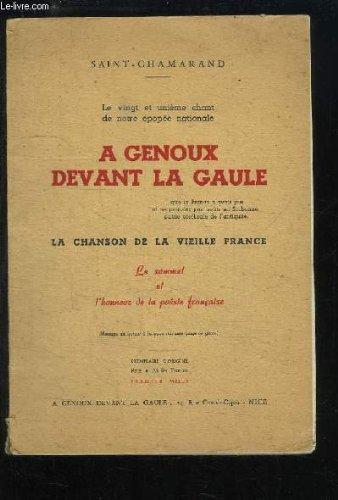 A genoux devant la Gaule. La chanson de la Vieille France.