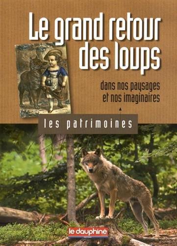 Le grand retour des loups dans nos paysages et nos imaginaires par Laurent Garde