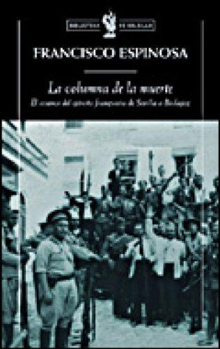 La columna de la muerte: El avance del ejército franquista de Sevilla a Badajoz por Francisco Espinosa Maestre
