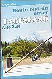 Glückwunschkarte Persönliche Geburtstagskarte Serie HOBBY - Angeln Angler - Heute bist du unser Tagesfang - sk516276