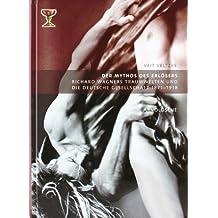 Der Mythos des Erlösers. Richard Wagners Traumwelten und die deutsche Gesellschaft 1871-1918