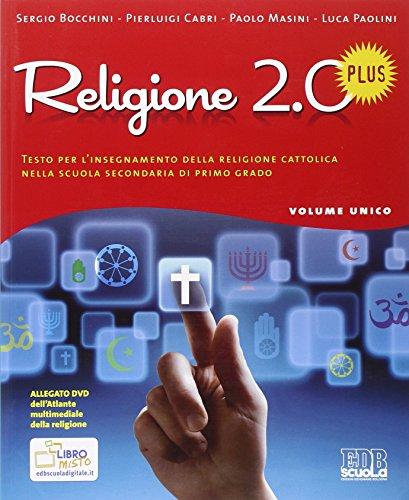 Religione 2.0 Plus. Testo per l'insegnamento della religione cattolica. Per la Scuola media. Con DVD