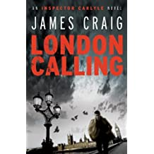 London Calling (Inspector Carlyle Thriller) by James Craig (2011-11-08)