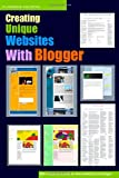 This book offers an easy way for anyone (within reason) to get started with blogging through Google's Blogger and making his/her Blogger website truly a unique, personalized, and professional-looking website. This book features five examples ...