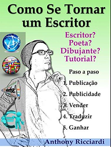 Como Se Tornar um Escritor (Portuguese Edition) por Anthony Ricciardi