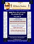 Our 999 Players Club Volume 3 contains one (1) Pick 3 lottery strategy and two (2) Pick 3 lottery charts, all designed to help you win more in your pick 3 single-state, non computerized, mechanical ball lottery drawings. All three strategies previous...