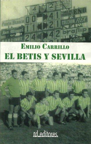 El Betis y Sevilla de [Carrillo, Emilio]