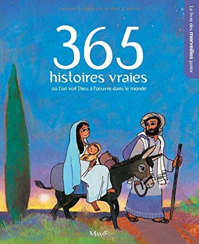 365 histoires vraies où l'on voit Dieu à l'oeuvre dans le monde
