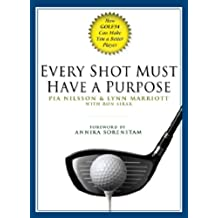 Every Shot Must Have a Purpose: How GOLF54 Can Make You a Better Player (English Edition)