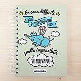 """La mente è meravigliosa - Taccuino A5 """" Le cose difficili si ottengono, quelle impossibili si provano """""""