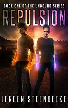 Repulsion (The Unbound Book 1) (English Edition) de [Steenbeeke, Jeroen]