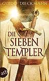 Die sieben Templer: Historischer Roman