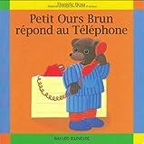 """Afficher """"Petit Ours Brun répond au téléphone"""""""