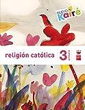 Religión católica. 3 Primaria. Nuevo Kairé - 9788467580853