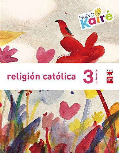 Religión católica. 3 Primaria. Nuevo Kairé - 9788467580853 por Milagros Sánchez-Cifuentes Martos