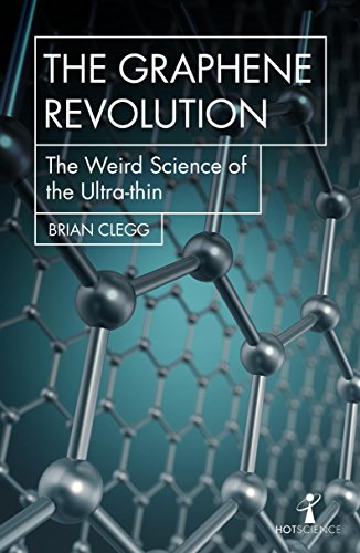 The Graphene Revolution : The weird science of the ultrathin par Brian Clegg