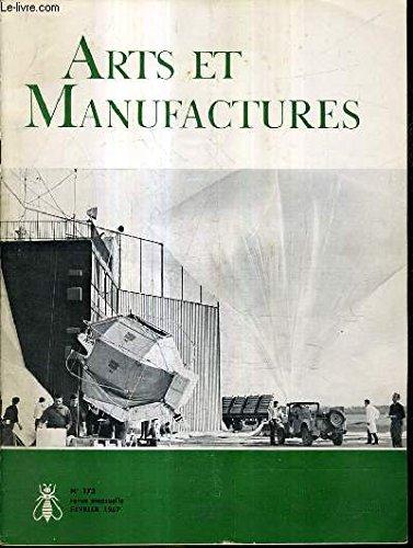 ARTS ET MANUFACTURES N°172 FEVRIER 1967 - Masers et lasers 1er partie - l'enseignement de la thermodynamique - usinage à chaud - plates formes stabilisées pour ballons stratosphériques etc..