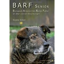 BARF SENIOR - Biologisch Artgerechtes Rohes Futter im Alter und bei Erkrankungen