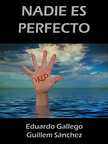 NADIE ES PERFECTO por Eduardo Gallego