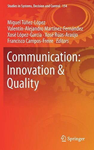 Communication: Innovation & Quality (Studies in Systems, Decision and Control, Band 154)