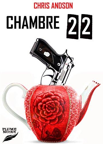CHAMBRE 22 (Les Chroniques des Nombres t. 6) par Chris ANDSON