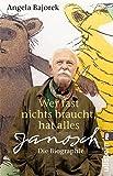 Wer fast nichts braucht, hat alles: Janosch - die Biographie bei Amazon kaufen