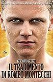 eBook Gratis da Scaricare Il Tradimento di Romeo Montecchi La storia dell esilio di Romeo a Mantova (PDF,EPUB,MOBI) Online Italiano