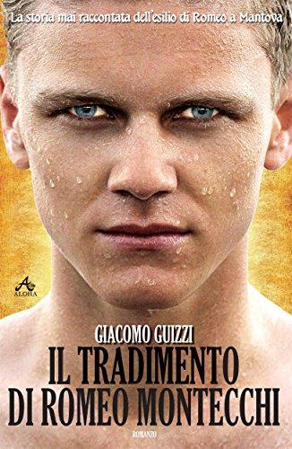 Il Tradimento di Romeo Montecchi: La storia dell'esilio di Romeo a Mantova