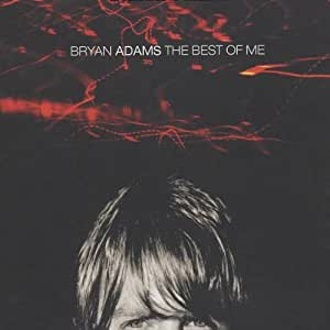 The Best Of Me By Bryan Adams (2007-09-10)